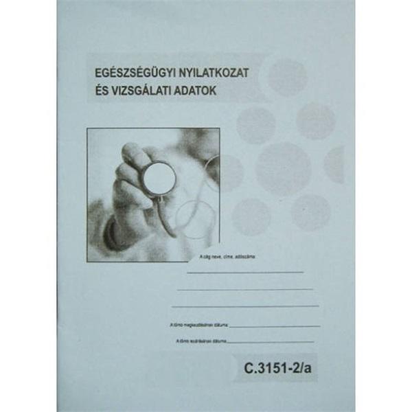 C.3151-2/A 8lapos egészségügyi nyilatkozat és vizsgálati adatok - 1